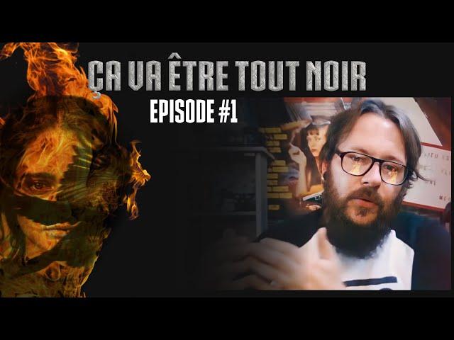 Ça va être tout noir: Episode 1