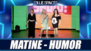 Blue Space Oficial - Matine - Humor - 12.05.19