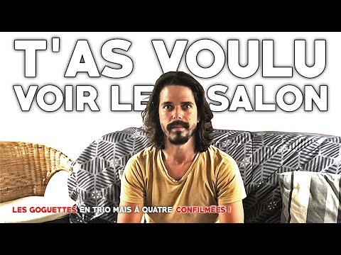 T'as voulu voir le salon - Les Goguettes (en trio mais à quatre ...