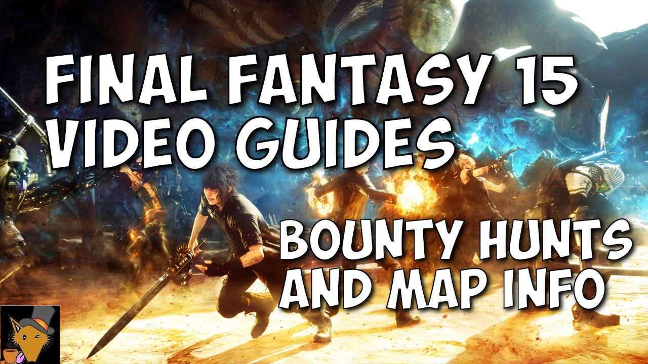 Final Fantasy XV Guide - Bounty Hunts and Map Guide - YouTube