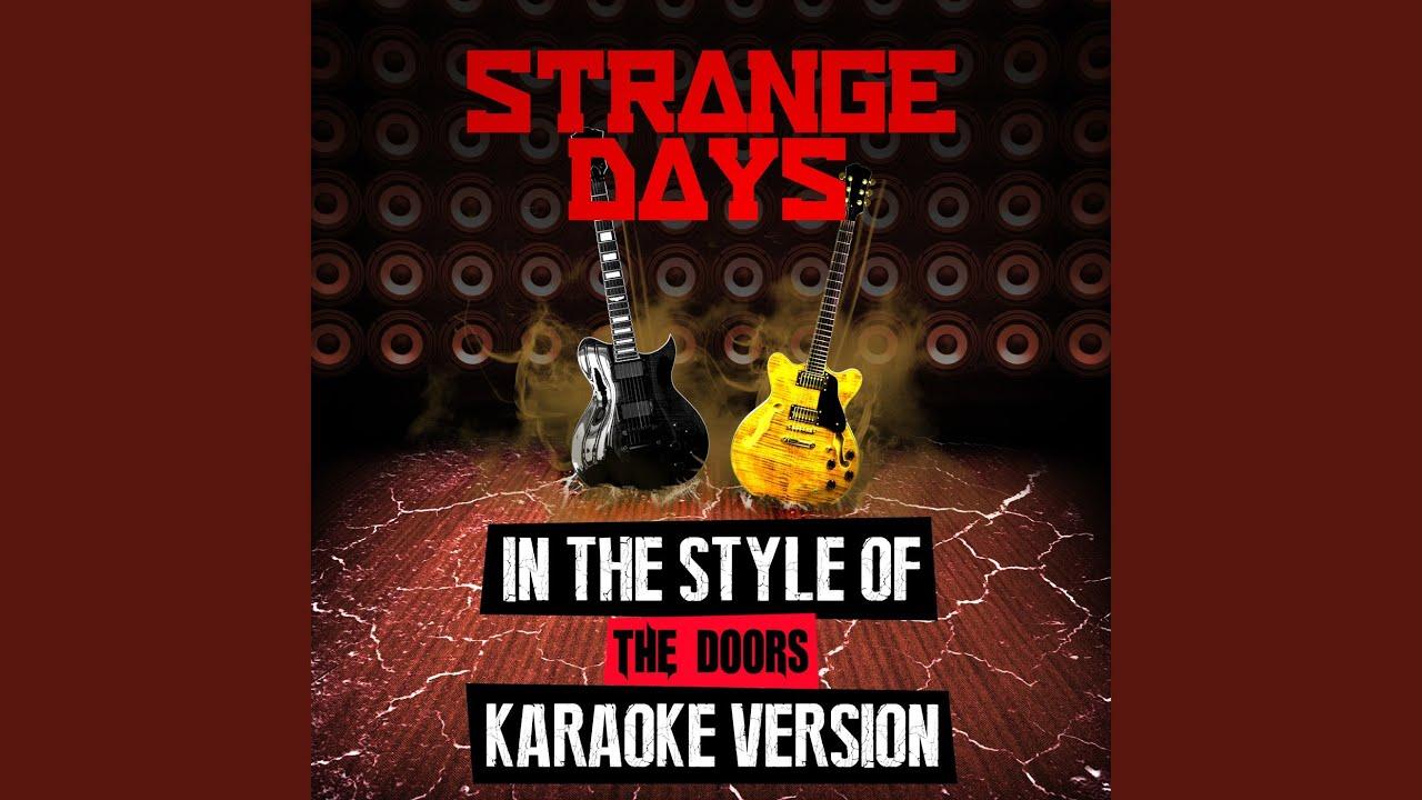 Strange Days (In the Style of the Doors) (Karaoke Version)  sc 1 st  YouTube & Strange Days (In the Style of the Doors) (Karaoke Version) - YouTube
