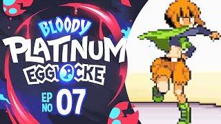 FLEX ON EM! - Pokemon Bloody Platinum Egglocke #07