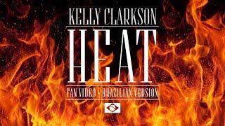 Kelly Clarkson - Heat (Brazilian Fan Video)