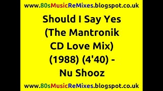 Should I Say Yes (The Mantronik CD Love Mix) - Nu Shooz