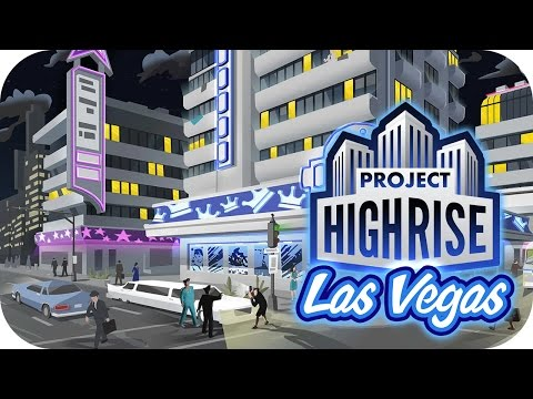 Project Highrise: Las Vegas DLC – 1. Hotel Hijinks – Let's Play Project Highrise: Las Vegas