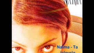 Naïma - Ta jalousie