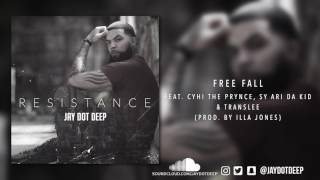 Jay Dot Deep - Free Fall feat. Cyhi The Prince, Sy Ari Da Kid & Translee