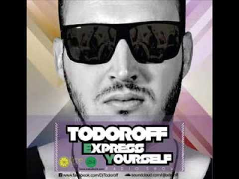 Deep House - Todoroff - Express Yourself Podcast #29