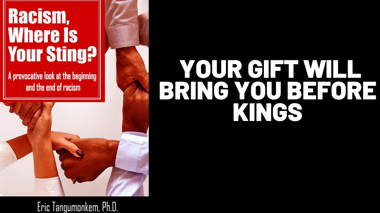 Your gift will bring you before kings