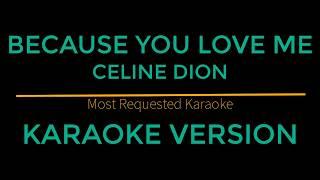 Because You Love Me - Celine Dion (Karaoke Version)