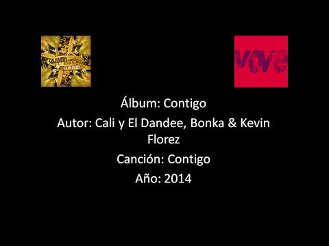 Cali y el Dandee, Bonka & Kevin Florez - Contigo [Lyrics - Letra]