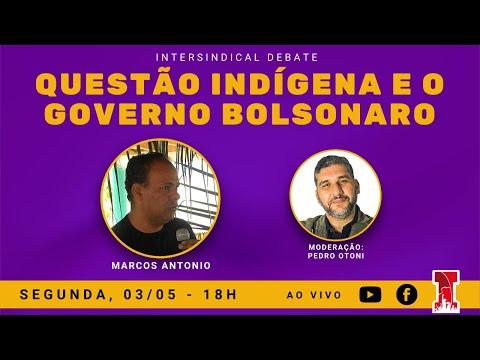 INTERSINDICAL DEBATE: QUESTÃO INDÍGENA E O GOVERNO BOLSONARO