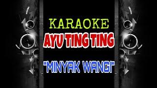 Download lagu Ayu Ting Ting - Minyak Wangi (Karaoke Tanpa Vokal)