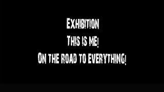 Exhibition This is me! on the road to everything!