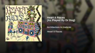 Heart it Races (As Played By Dr Dog)