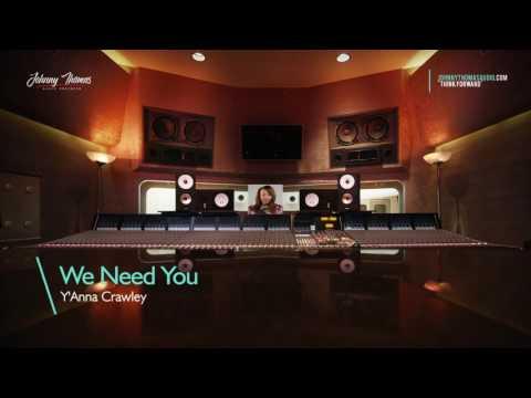 Recording/Mixing Y'Anna Crawley We Need You