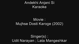 Andekhi Anjani Si - Karaoke - Mujhse Dosti Karoge (2002) - Udit Narayan ; Lata Mangeshkar