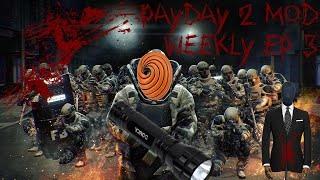 Payday Mods - Week 3 - Hox Dropped the Soap