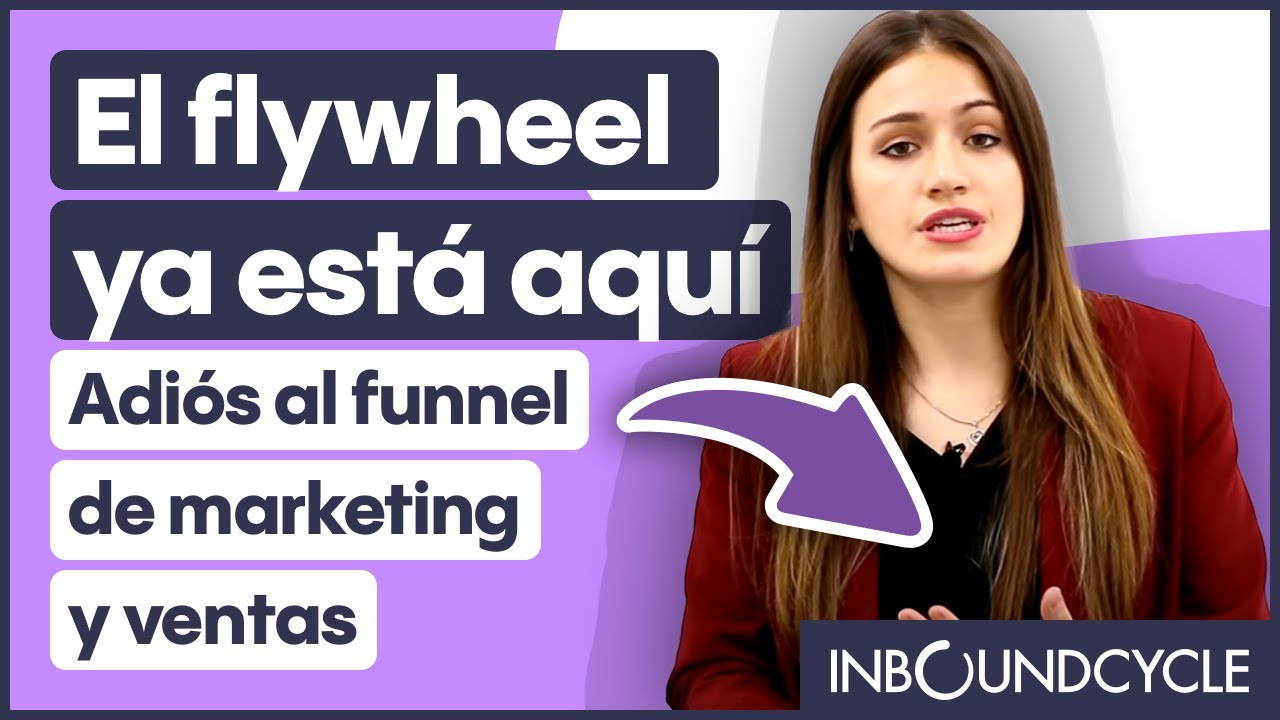Adiós al funnel de marketing y ventas: el flywheel ya está aquí