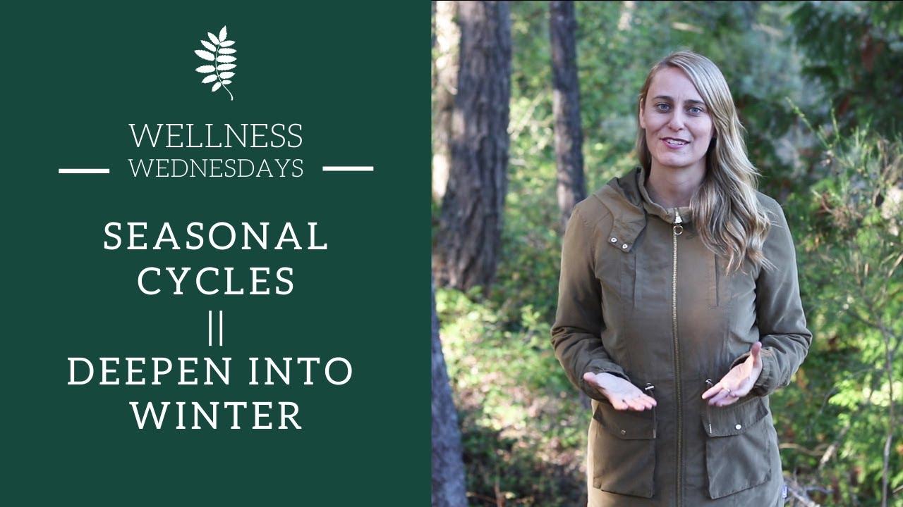 Seasonal Cycles :: Deepen Into Winter #Herbalmedicine