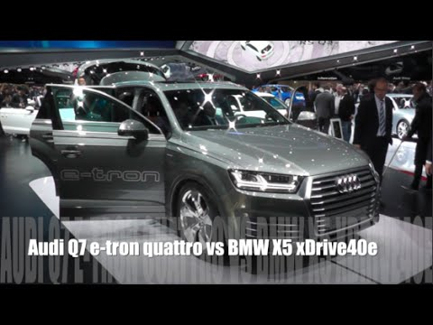 audi q7 e tron quattro 2016 vs bmw x5 xdrive40e 2016 youtube. Black Bedroom Furniture Sets. Home Design Ideas