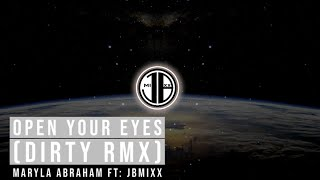 Open Your Eyes (Dirty Remix) Marlya Abraham FT: JBMixx