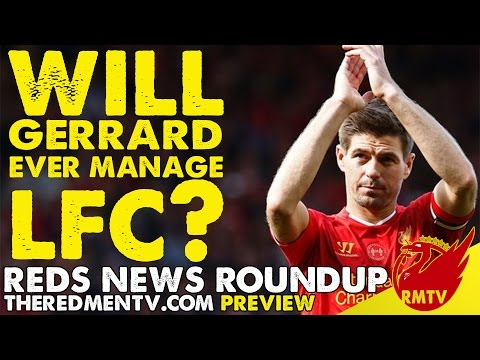 Will Steven Gerrard Ever Manage Liverpool? | RMTV Preview