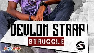Devlon Strap - Struggle | Official Audio | May 2016
