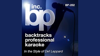 Have You Ever Needed Someone So Bad (Karaoke Instrumental Track) (In the Style of Def Leppard)