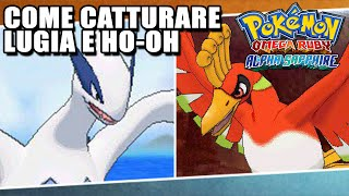 come catturare lugia e ho oh in pokemon rubino omega e zaffiro alpha