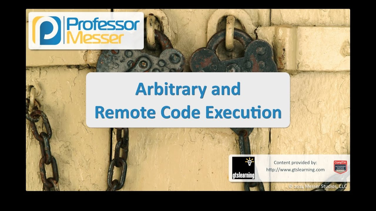 Arbitrary and Remote Code Execution - CompTIA Security+ SY0-401: 3.5