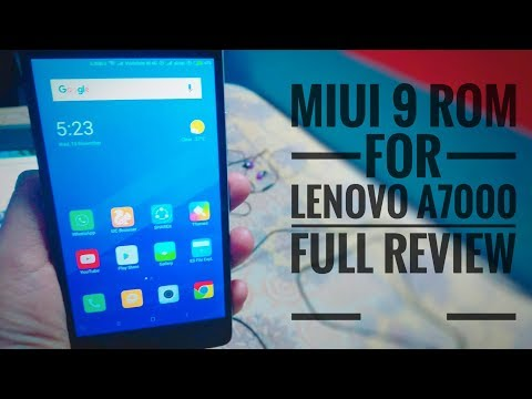 MIUI 9 STABLE ROM FOR Lenovo A7000 || FULL REVIEW