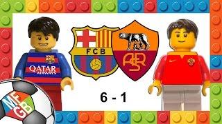 BARCELONA - ROMA 6-1 Lego Calcio Champions League 2015/16 - All Goals Suarez Messi Pique Adriano