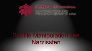 Subtile Manipulation des Narzissten