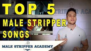 🎤Top 5 Male Stripper Songs - The Male Stripper Music Tutorial