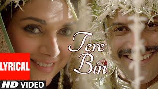"""Tere Bin"" Lyrical Video Song 