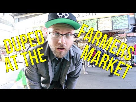 Duped at the Farmers Market!