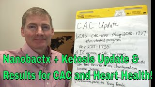 Nanobactx + Ketosis Update For CAC Heart Health. More Results Are In!