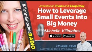 Michelle Villalobos, How to Leverage Small Events Into Big Money