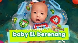 BABY EL BERENANG !! #keluargael