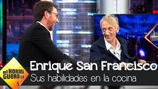 Enrique San Francisco ironiza sobre sus dotes como 'cocinillas' - El Hormiguero 3.0