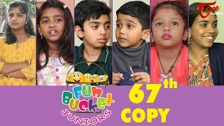 Fun Bucket JUNIORS | Episode 67 | Kids Funny Videos | Comedy Web Series | By Sai Teja - TeluguOne
