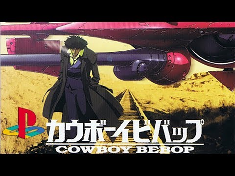 Cowboy Bebop - Sony Playstation from YouTube · Duration:  1 hour 4 seconds