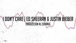 I Don't Care - Ed Sheeran x Justin Bieber (Traducción al Español)
