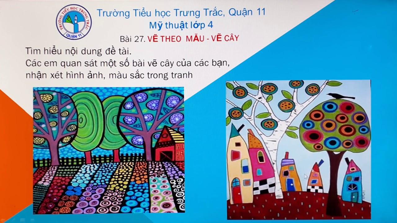 Khối 4 – Bài 27  Vẽ Cây – GV Nguyễn Đình Long