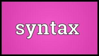 Syntax Meaning