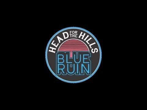 Head for the Hills - Blue Ruin Album Preview