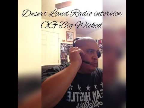 OG BIG WICKED live interview with DESERT LAND RADIO