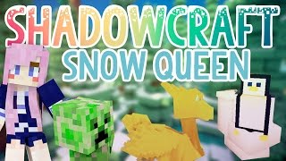 Snow Queen | Shadowcraft 2.0 | Ep. 41