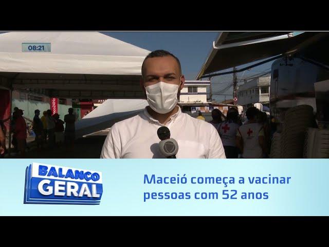 Vacinação hoje: Maceió começa a vacinar pessoas com 52 anos sem comorbidades
